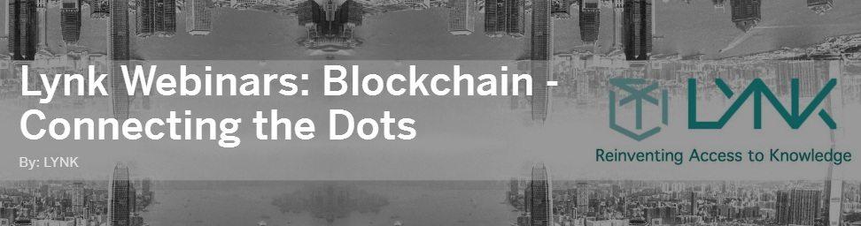 Lynk Webinars - Blockchain - Connecting the Dots