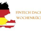 FinTech DACH News Rückblick der Woche 32