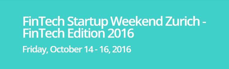FinTech Startup Weekend Zurich - FinTech Edition 2016