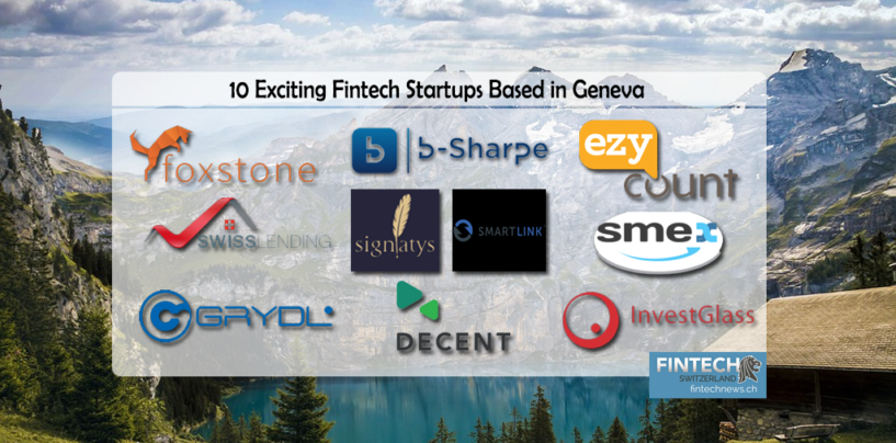 10 Exciting Fintech Startups Based in Geneva