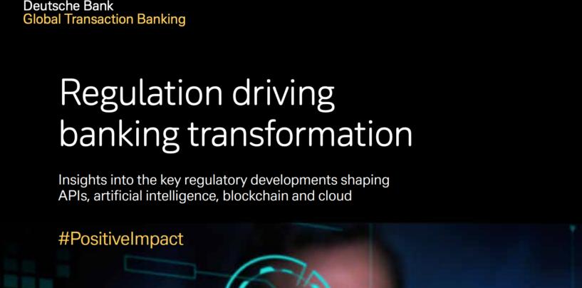 Deutsche Bank Whitepaper Explores Open APIs, Cloud, Blockchain and AI Regulations