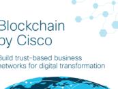 Report: Cisco is Building a Blockchain Ecosystem and Platform