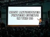 Most Anticipated Fintech Events in the US Taking Place in H1 2019