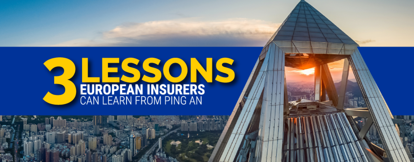3 Lessons European Insurance Giants can Learn from China's Ping An