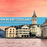 """BORN IN SWITZERLAND"" Swiss Original Fintech Overview Map Update: 195 Companies"