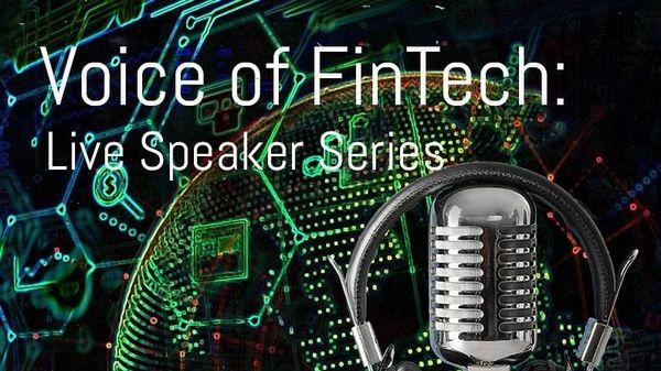 Voice of FinTech Live Speaker Series