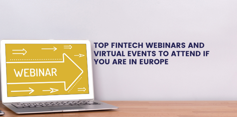 Top 6 Fintech Webinars and Virtual Events to Attend if You are in Europe