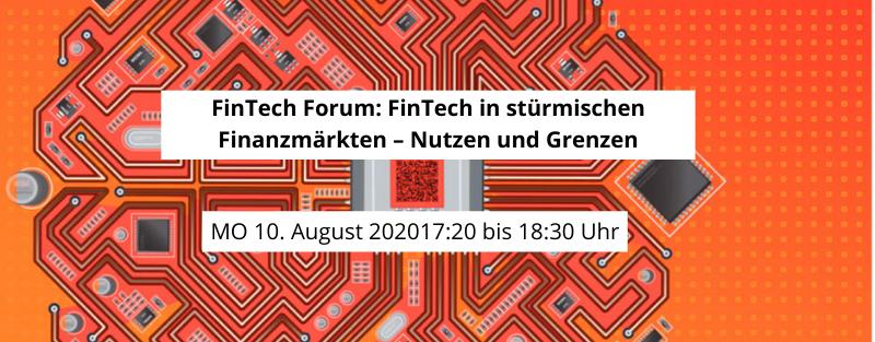 FinTech Forum_ FinTech in stürmischen Finanzmärkten – Nutzen und Grenzen
