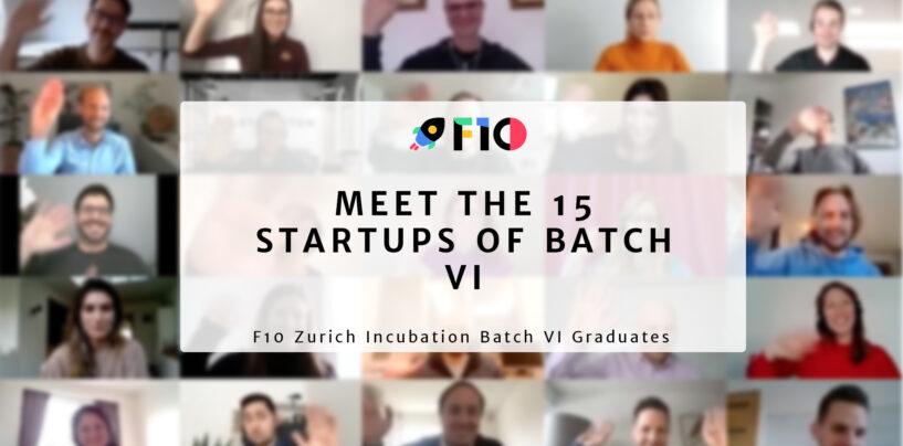 15 Startups Graduate From the F10 Zurich Incubation Batch VI Programme