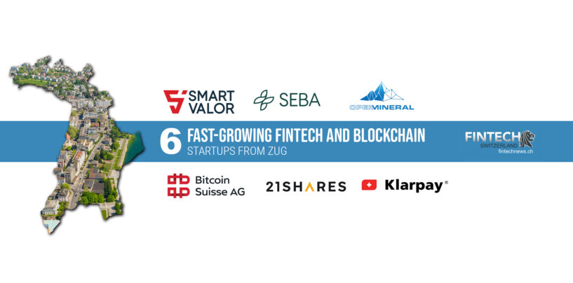 6 Fast-Growing Fintech and Blockchain Startups from Zug